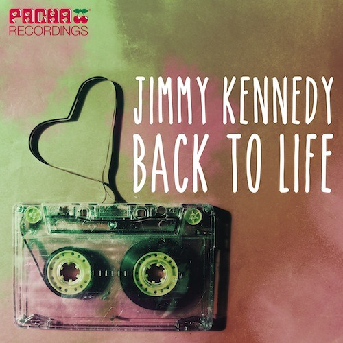 JIMMY KENNEDY - 'BACK TO LIFE' (PACHA RECORDINGS)