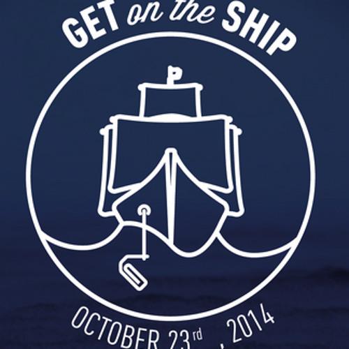 Get On The Ship - Jeudi 23 Octobre 2014
