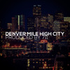 Denver Mile High City (Promo) Produced by 711 [Deep House]