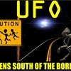 'UFO: Aliens South Of The Border' - July 8, 2014