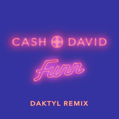 Premiere: Cash+David - Funn (Daktyl Remix)