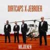 Dirtcaps X Jebroer - Miljoenen