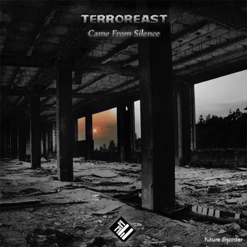 Terroreast - Came From Silence EP [FDR-Ex 002]