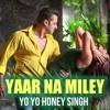 Yaar Na Miley Kick 2014 Honey Singh & Jasmine - New Song