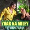 Yaar Na Miley Kick 2014 Honey Singh & Jasmine - New Song