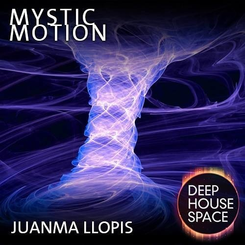 Deep House Space 31: Mystic Motion (Juanma Llopis)