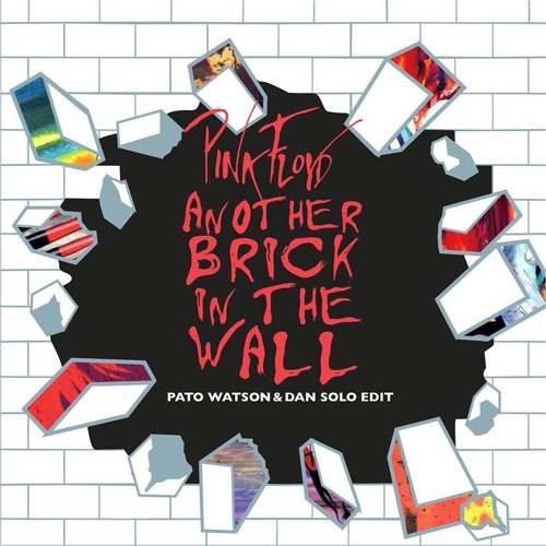 Another Brick In The Wall (Dan Solo & Pato Watson Remix)