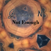 G elly N - Not Enough (Original Mix)
