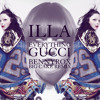 iLLA - Everything Gucci (BennyRox Remix)