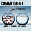 Commitment Contradictions (ft. RoZe) prod. By Drumma Battalion