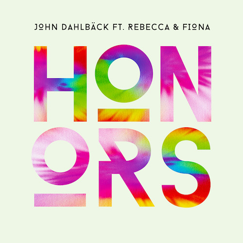 John Dahlbäck feat. Rebecca & Fiona - Honors (Out August 5th)