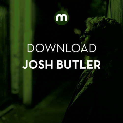 Download: Josh Butler in the mix for Mixmag