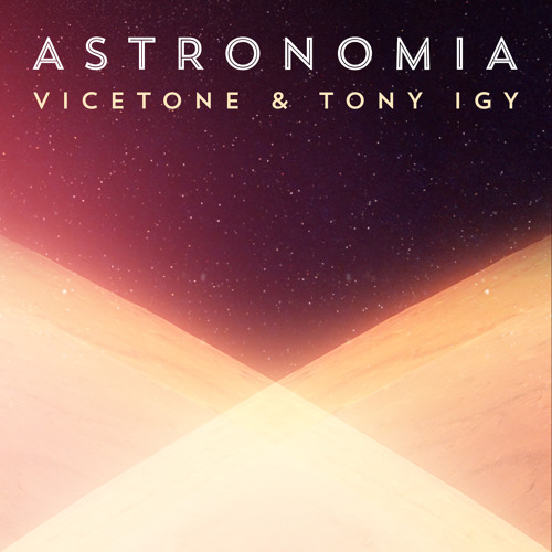 Vicetone & Tony Igy - Astronomia 2014 (Extended Mix)