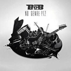 B.o.B - Chosen ft. T.I. & Spodee (No Genre 2) (DigitalDripped.com)