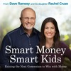 Smart Money Smart Kids by Dave Ramsey and Rachel Cruze, Narrated by Dave Ramsey and Rachel Cruze