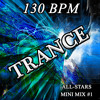 130 Bpm Trance All-Stars Mini Mix #1