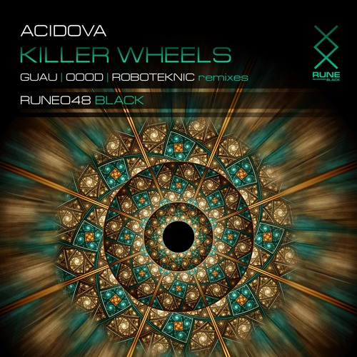 RUNE048: Acidova – Killer Wheels (OOOD remix) [PREVIEW]