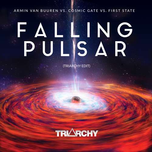 Armin Van Buuren Vs. Cosmic Gate Vs. First State - Falling Pulsar (Triarchy Edit)