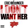 I Don't Want Her (Remix) ft. Jermaine Dupri