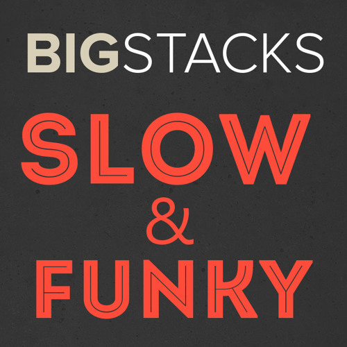 "Big Stacks - ""Slow and Funky"" (2010)"
