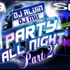 Preview 2014 Party All Night Part2 (Dj Alvin)