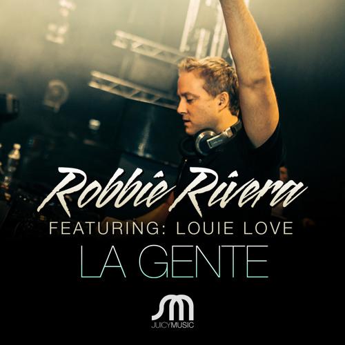 Robbie Rivera feat. Louie Love -La Gente