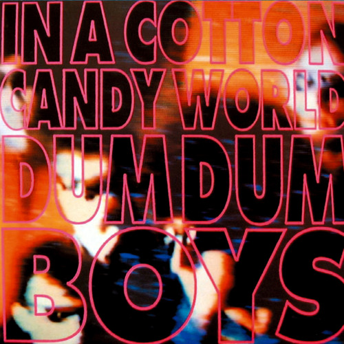 Dum Dum Boys - 5:35 Of Happiness - In a Cotton Candy World