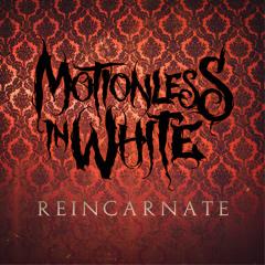 Motionless In White - Reincarnate
