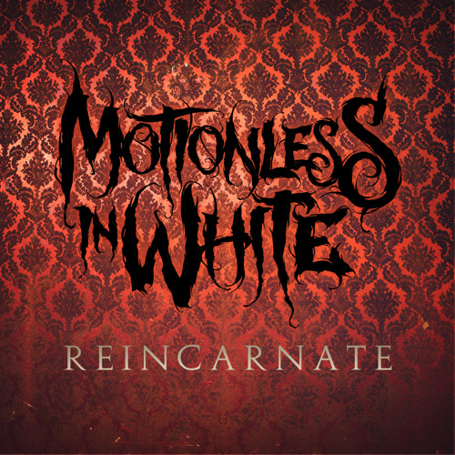 Download Motionless In White - Reincarnate