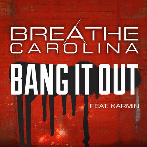 Breathe Carolina - Bang It Out (Ft. Karmin)