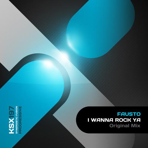 [KSX197] Fausto - I Wanna Rock Ya (Original Mix)
