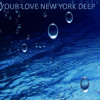 Your Love New York Deep RMX Trouble RANX !! ; O ))