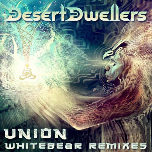 Desert Dwellers- Union (Whitebear Psyborglitch Edit)