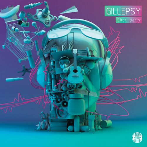 Gillepsy - Click Party (from CLICK PARTY EP out in 2012)