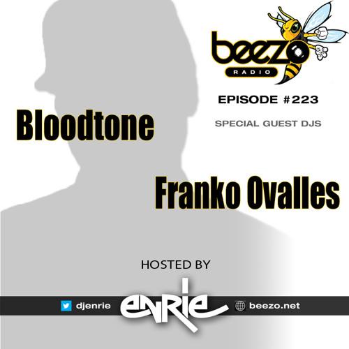 Beezo Radio #223 with Bloodtone / Franko Ovalles