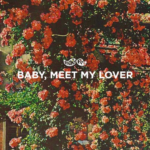 Baby, Meet My Lover.