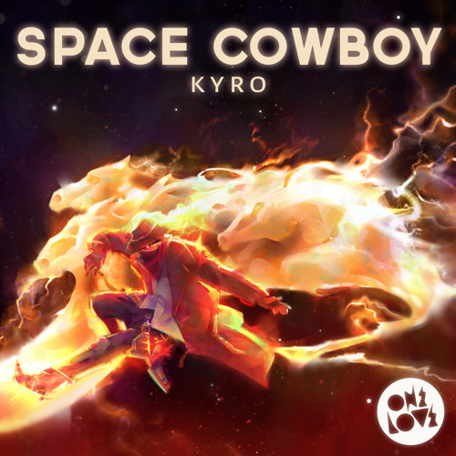 Space Cowboy - Kyro *Out Now On OneLove*