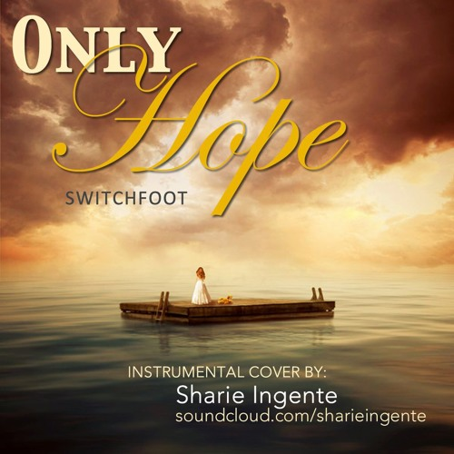 Only Hope - Switchfoot (Instrumental Cover)