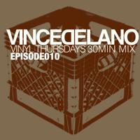 VINCE DELANO II VINYL THURSDAYS II 30 MIN MIX II 010
