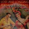 Lost and Longing, Perdio e Sodade.