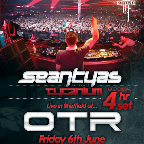 Sean Tyas - Off The Rails pres. Tytanium - Sheffield - 06.06.14