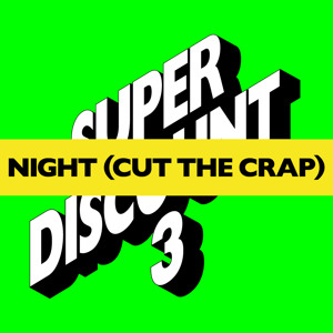 Etienne de Crécy – Night (Cut The Crap)