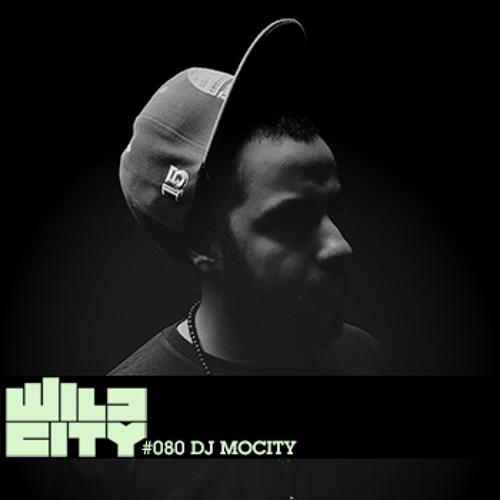 Wild City #080 - DJ MoCity