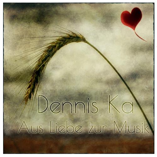 Dennis Ka - Aus Liebe zur Musik // FREE DOWNLOAD