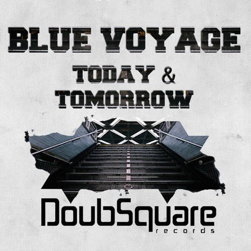 Blue Voyage - Today & Tomorrow (Original Mix)