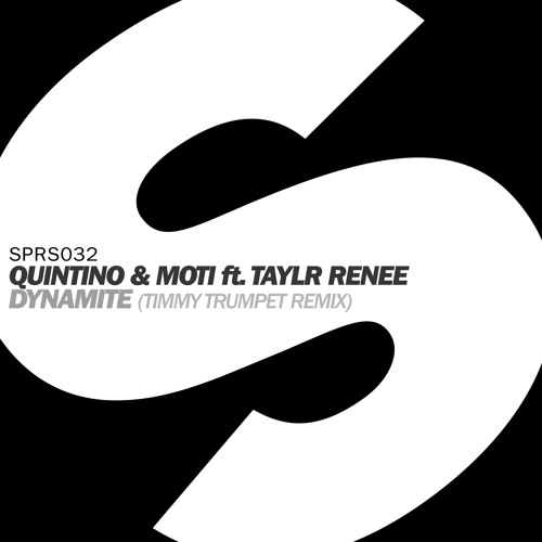 Quintino & MOTi - Dynamite (featuring Taylr Renee) (Timmy Trumpet Remix)