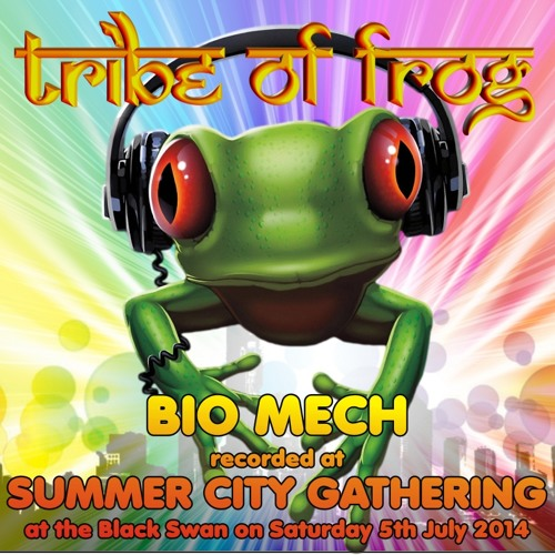 Bio Mech - Recorded at Tribe of Frog July 2014
