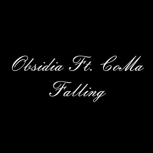 Obsidia Ft. CoMa - Falling