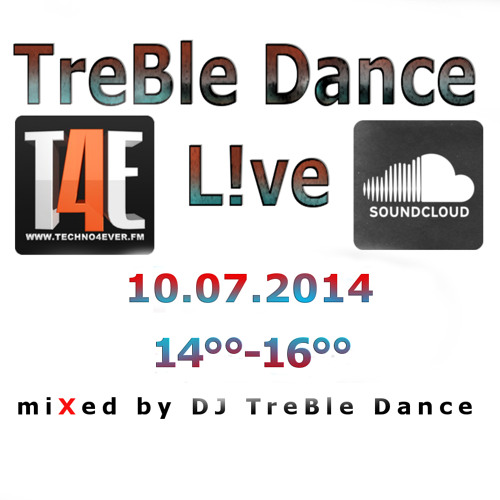 TreBle Dance - Techno4ever.Fm 10.07.2014 14-1