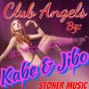Kabe - Jibo - Club Angels (Prod.By Stoner Music Group)